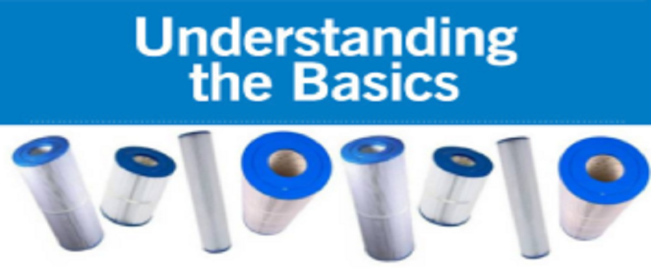 IMPORTANT THINGS YOU NEED TO KNOW ABOUT POOL-SPA FILTER CARTRIDGES