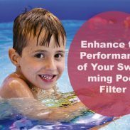How to Enhance the Performance of Your Swimming Pool Filter?