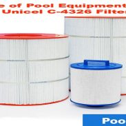 Knowledge of Pool Equipment and Significance of Unicel C-4326 Filter Cartridge