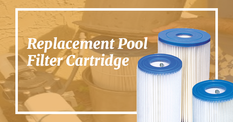 A Step by Step Guide to Finding the Perfect Replacement Cartridge for Your Pool Filter